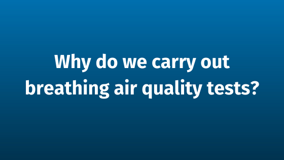 Why do we carry out breathing air quality tests_