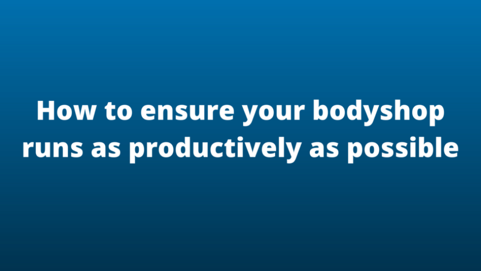 How to ensure your bodyshop runs as productively as possible