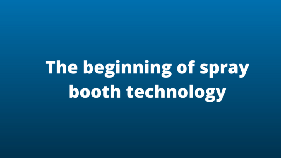 The beginning of spray booth technology (1)